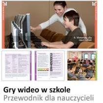 GRY WIDEO W SZKOLE – poradnik dla nauczycieli